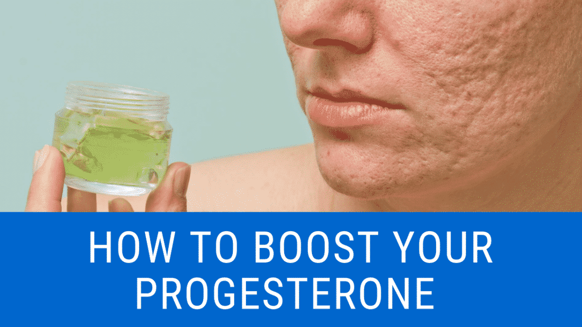 How to Boost Your Progesterone Levels Naturally