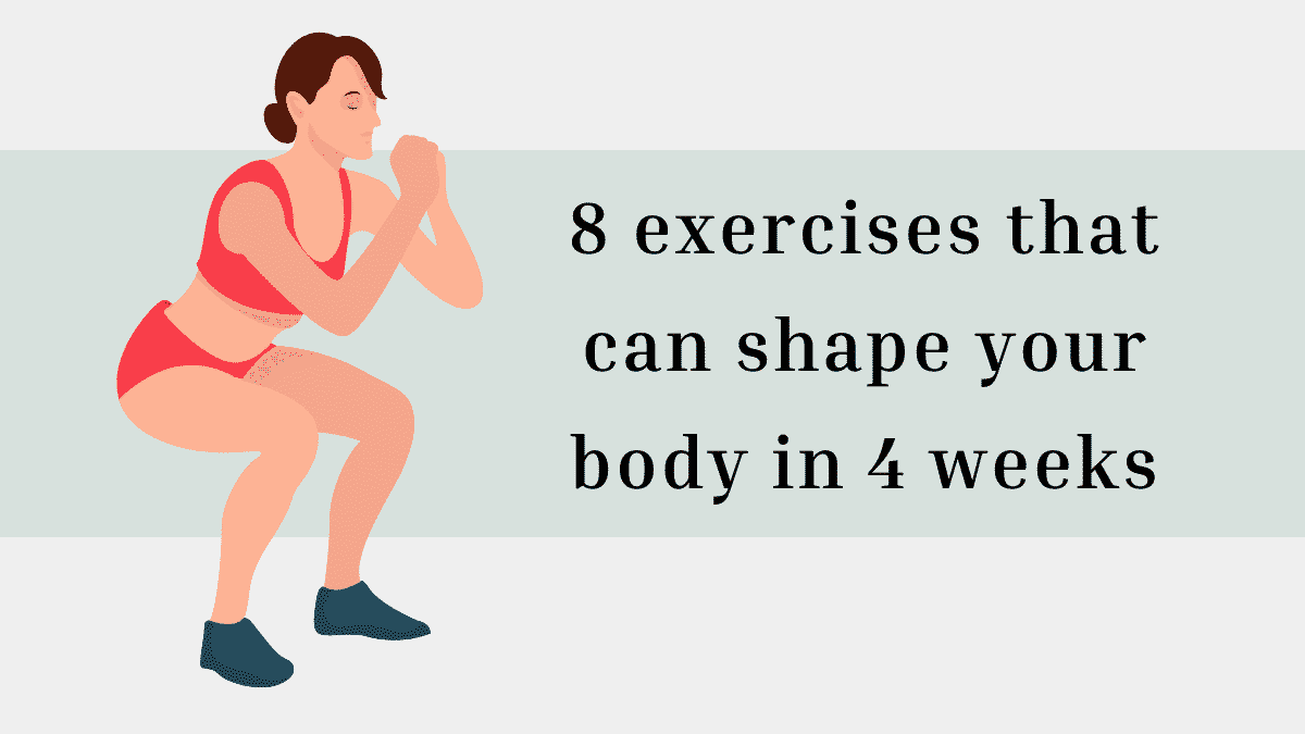 exercises that can shape your body in 4 weeks