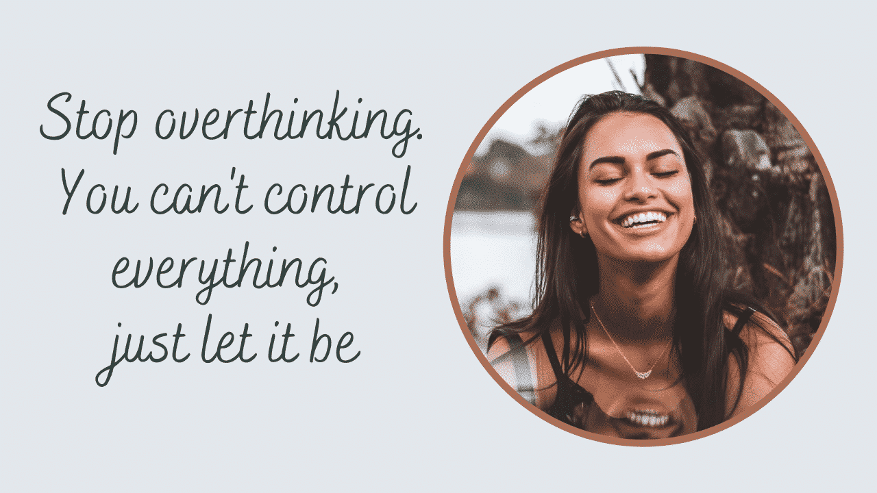 How To Stop Worrying About The Things You Can't Control