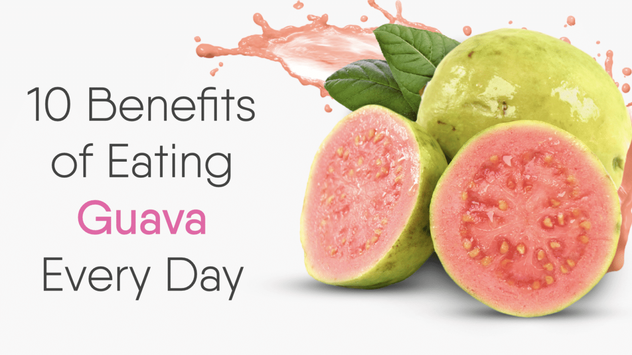 10 Benefits Of Eating Guava Every Day