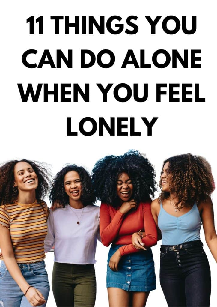 11 Things You Can Do Alone When You Feel Lonely