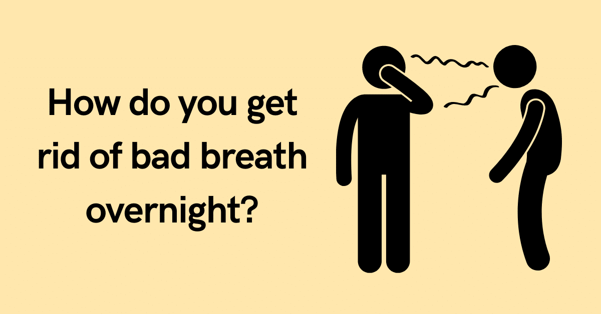 How to Easily Fix Bad Breathe Quickly