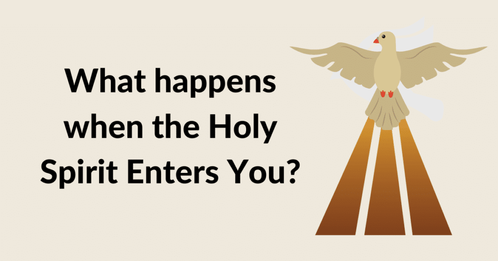 What Happens When the Holy Spirit Is in Your Life