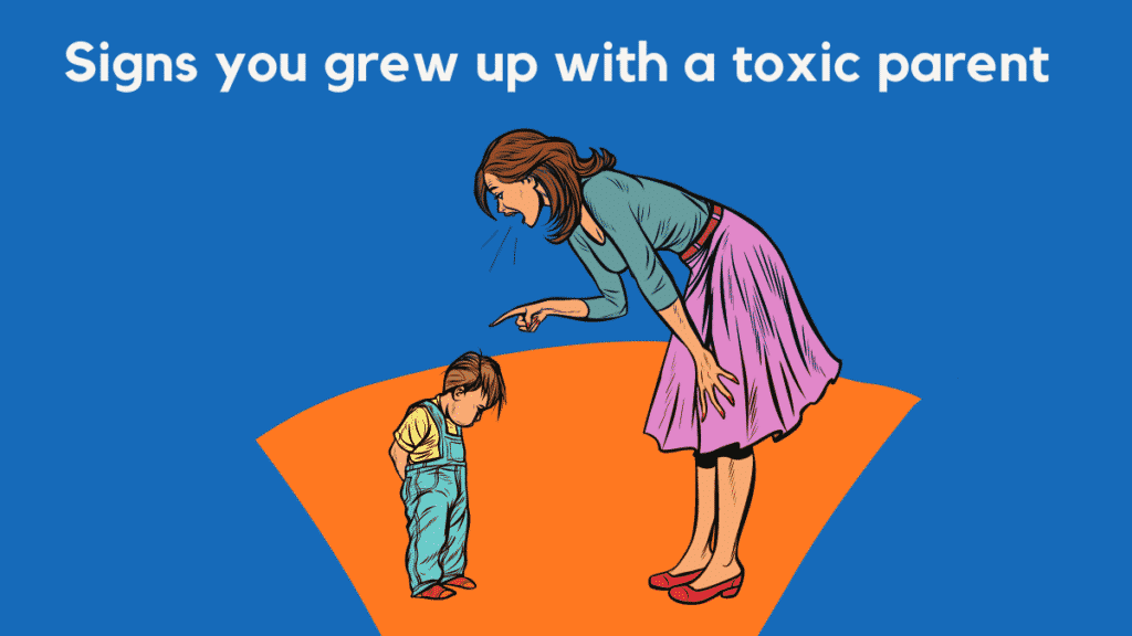 grew up with a toxic parent