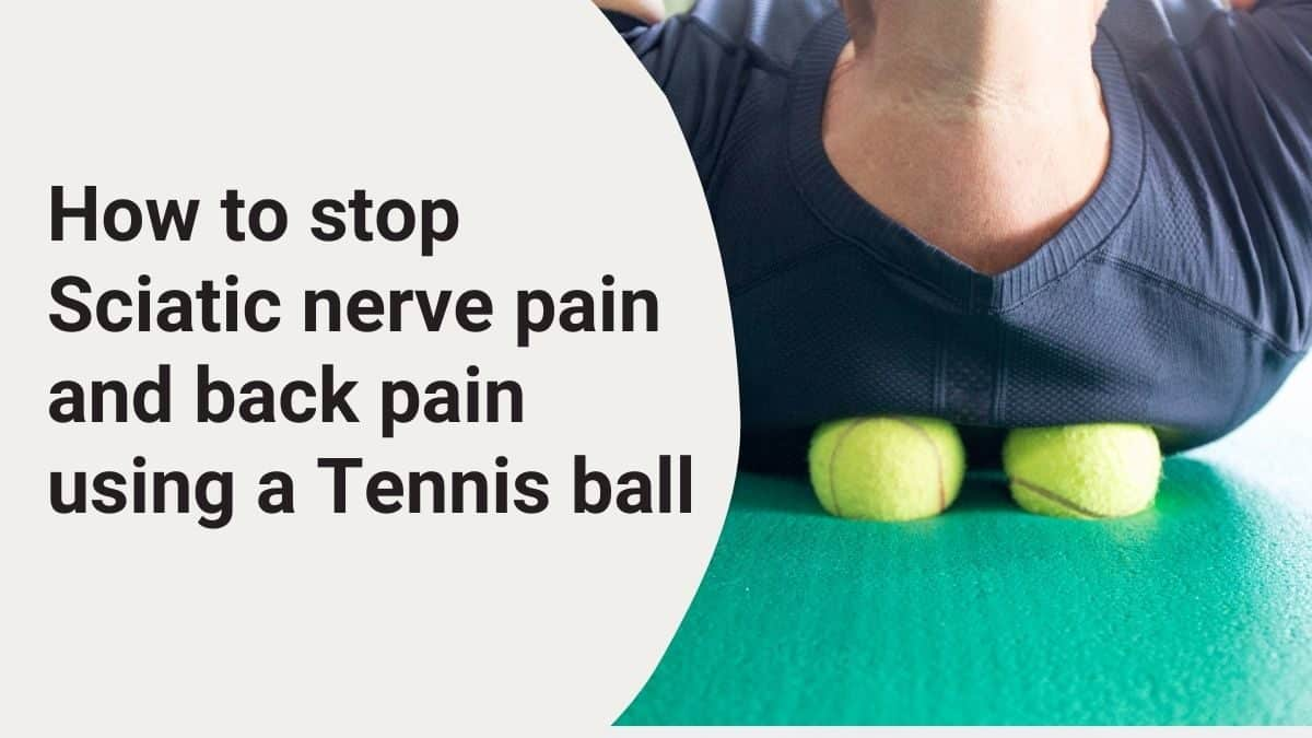 stop sciatic nerve pain and back pain using a tennis ball