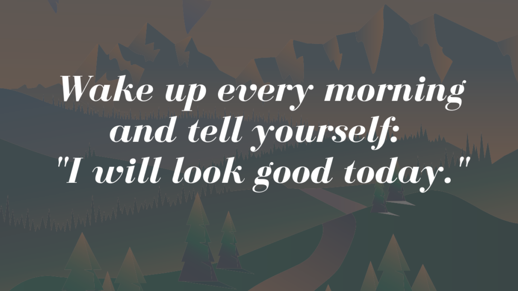 8 Easy ways to look good every day